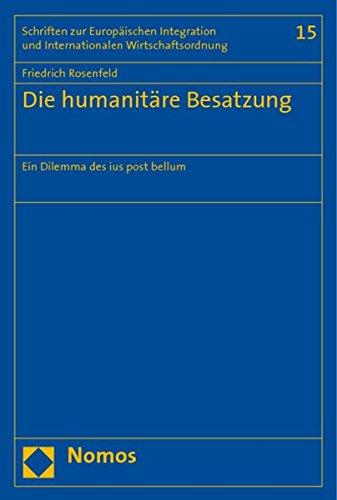 Die humanitäre Besatzung: Friedrich Rosenfeld