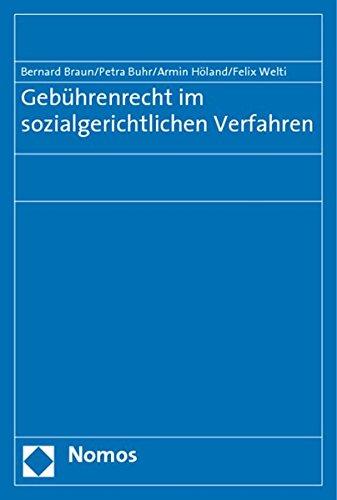 Gebührenrecht im sozialgerichtlichen Verfahren (Paperback): Bernard Braun, Petra Buhr, Armin Höland,