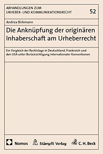 Die Anknüpfung der originären Inhaberschaft am Urheberrecht: Andrea Birkmann