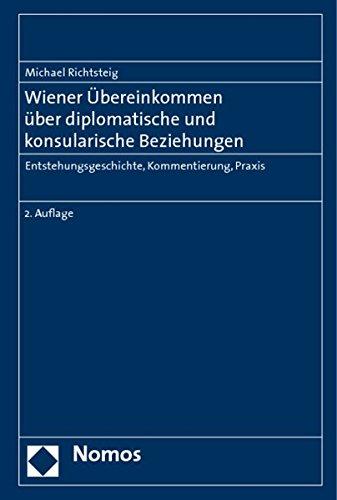 9783832943677: Wiener Ubereinkommen uber diplomatische und konsularische Beziehungen: Entstehungsgeschichte, Kommentierung, Praxis