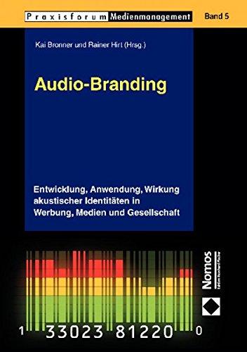 9783832943851: Audio-Branding: Entwicklung, Anwendung, Wirkung akustischer Identit�ten in Werbung, Medien und Gesellschaft