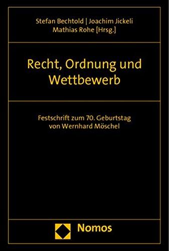 9783832945688: Recht, Ordnung und Wettbewerb: Festschrift zum 70. Geburtstag von Wernhard Möschel