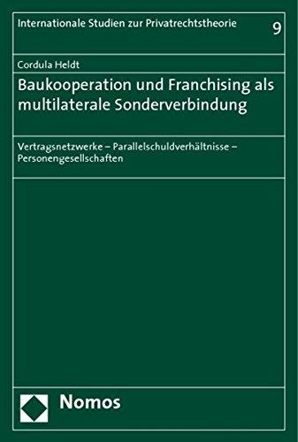 Baukooperation und Franchising als multilaterale Sonderverbindung: Nomos Verlagsges.MBH + Co
