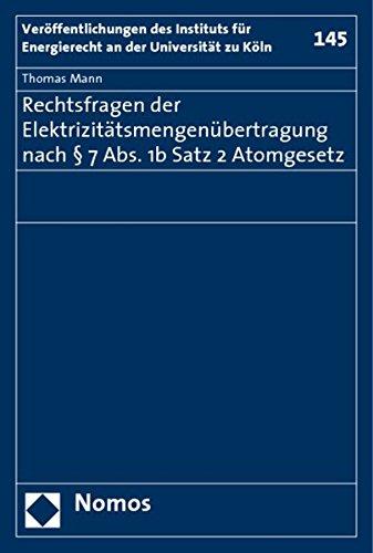 Rechtsfragen der Elektrizitätsmengenübertragung nach § 7 Abs. 1b Satz 2 Atomgesetz (Paperback): ...