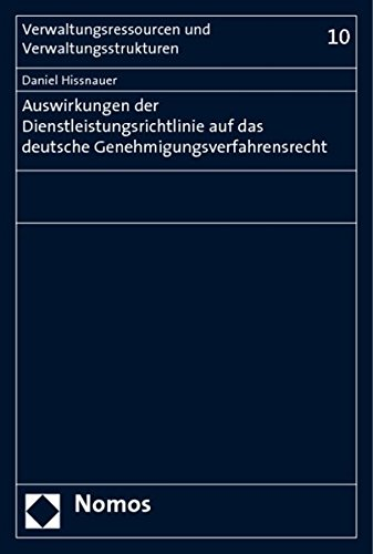Auswirkungen der Dienstleistungsrichtlinie auf das deutsche Genehmigungsverfahrensrecht: Daniel ...