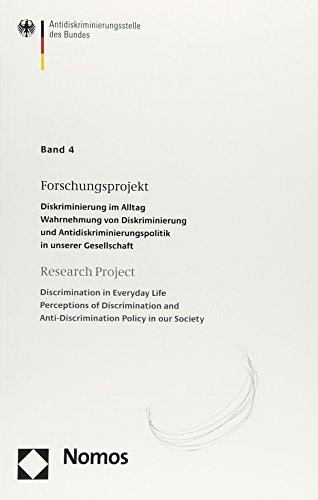 9783832946579: Antidiskriminierungsstelle des Bundes 4: Forschungsprojekt - Research Project: Diskriminierung im Alltag - Wahrnehmung von Diskriminierung und ... and Anti-Discrimination Policy in our Society