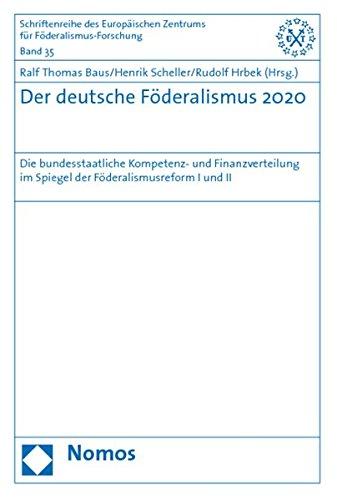 Der deutsche Föderalismus 2020: Ralf Thomas Baus