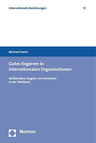 Gutes Regieren in internationalen Organisationen: Michael Kerler