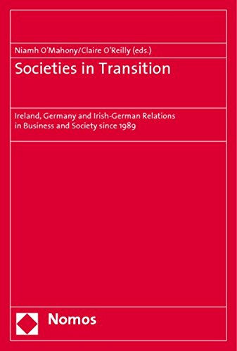 9783832947569: Societies in Transition: Ireland, Germany and Irish-German Relations in Business and Society since 1989