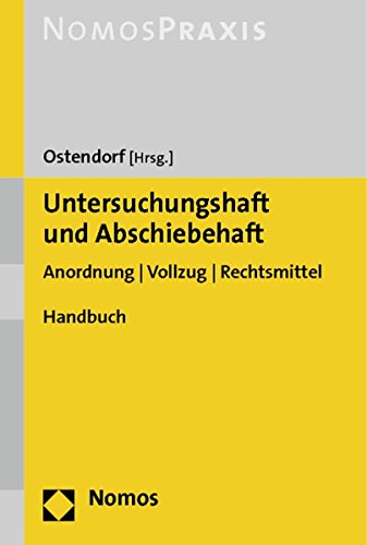 Untersuchungshaft und Abschiebehaft: Heribert Ostendorf
