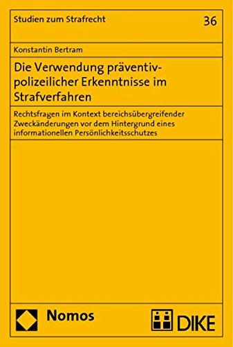 Die Verwendung präventiv-polizeilicher Erkenntnisse im Strafverfahren: Konstantin Bertram