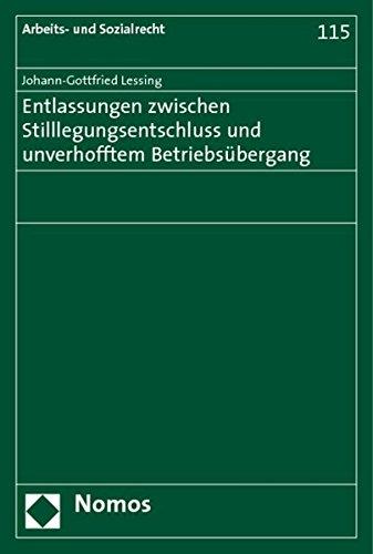 Entlassungen zwischen Stilllegungsentschluss und unverhofftem Betriebsübergang: ...
