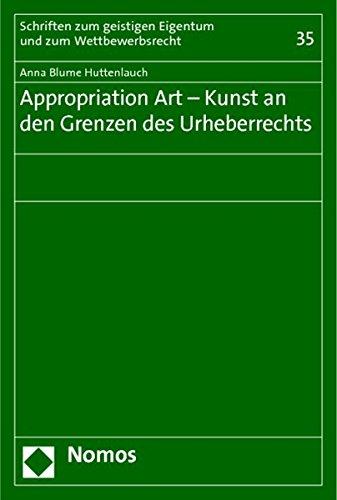9783832948382: Appropriation Art: Kunst an Den Grenzen Des Urheberrechts (Schriften Zum Geistigen Eigentum Und Zum Wettbewerbsrecht) (German Edition)
