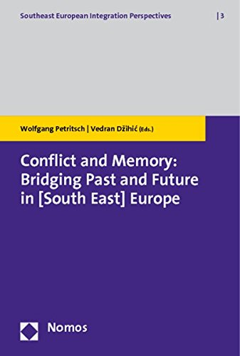 9783832948795: Conflict and Memory: Bridging Past and Future in (South East) Europe (Southeast European Integration Perspectives)