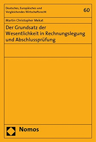 9783832948863: Der Grundsatz der Wesentlichkeit in Rechnungslegung und Abschlussprüfung (Deutsches, Europaisches Und Vergleichendes Wirtschaftsrecht)