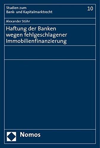 Haftung der Banken wegen fehlgeschlagener Immobilienfinanzierung: Alexander St�hr