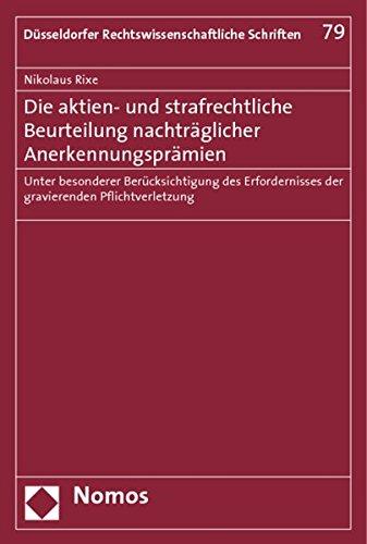 Die aktien- und strafrechtliche Beurteilung nachträglicher Anerkennungsprämien: Nikolaus ...