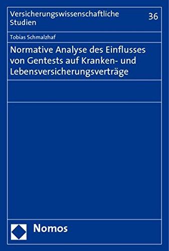 Normative Analyse des Einflusses von Gentests auf Kranken- und Lebensversicherungsverträge (...