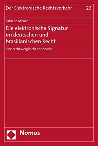 Die elektronische Signatur im deutschen und brasilianischen Recht: Fabiano Menke