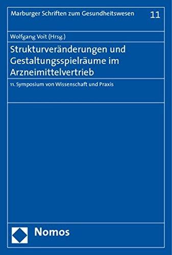 Strukturveränderungen und Gestaltungsspielräume im Arzneimittelvertrieb: Wolfgang Voit