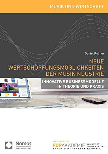 9783832950538: Neue Wertsch�pfungsm�glichkeiten der Musikindustrie: Innovative Businessmodelle in Theorie und Praxis