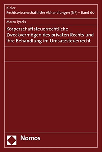 Körperschaftsteuerrechtliche Zweckvermögen des privaten Rechts und ihre Behandlung im ...