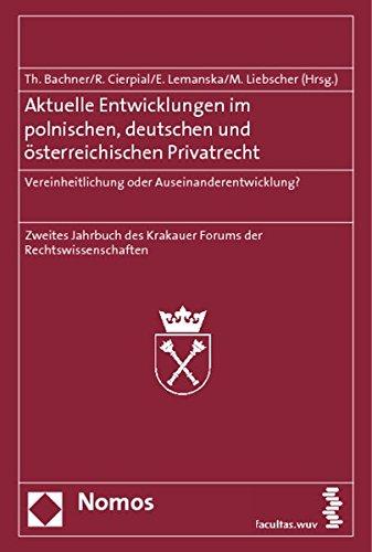 Aktuelle Entwicklungen im polnischen, deutschen und österreichischen Privatrecht: Thomas ...