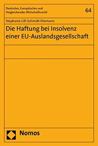Die Haftung bei Insolvenz einer EU-Auslandsgesellschaft - Stephanie Lilli Schmidt-Ehemann