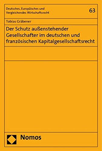 Der Schutz außenstehender Gesellschafter im deutschen und französischen ...
