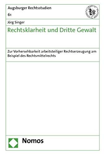 Rechtsklarheit und Dritte Gewalt: Jörg Singer
