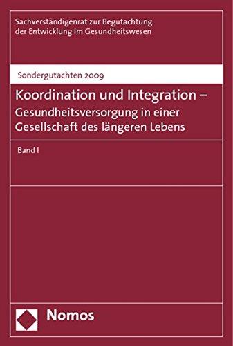 Koordination und Integration - Gesundheitsversorgung in einer Gesellschaft des langeren Lebens: ...