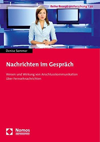 9783832952730: Nachrichten im Gespr�ch: Wesen und Wirkung von Anschlusskommunikation �ber Fernsehnachrichten