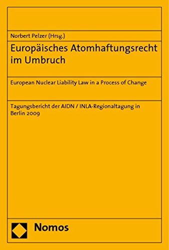 Europäisches Atomhaftungsrecht im Umbruch: Norbert Pelzer