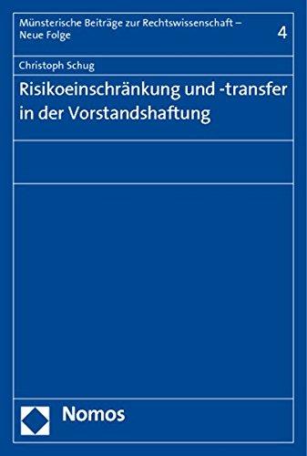 Risikoeinschränkung und -transfer in der Vorstandshaftung: Nomos Verlagsges.MBH + Co