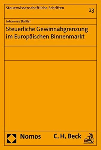 Steuerliche Gewinnabgrenzung im Europäischen Binnenmarkt - Johannes Baßler