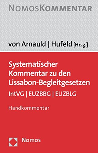9783832953393: Systematischer Kommentar Zu Den Lissabon-begleitgesetzen: Intvg - Euzbbg - Euzblg (German Edition)