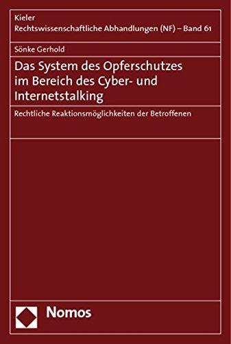 9783832953416: Das System Des Opferschutzes Im Bereich Des Cyber- Und Internetstalking: Rechtliche Reaktionsmoglichkeiten Der Betroffenen (Kieler Rechtswissenschaftliche Abhandlungen) (German Edition)
