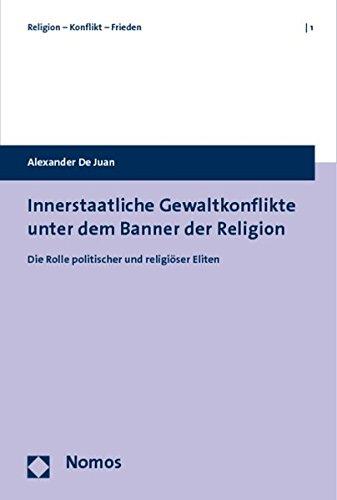 Innerstaatliche Gewaltkonflikte unter dem Banner der Religion: Die Rolle politischer und religiöser...