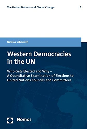 9783832953744: Western Democracies in the UN: Who Gets Elected and Why: a Quantitative Examination of Elections to United Nations Councils and Committees