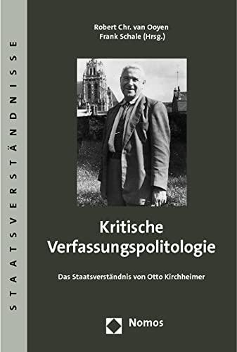 Kritische Verfassungspolitologie: Das Staatverständnis von Otto Kirchheimer (Paperback)
