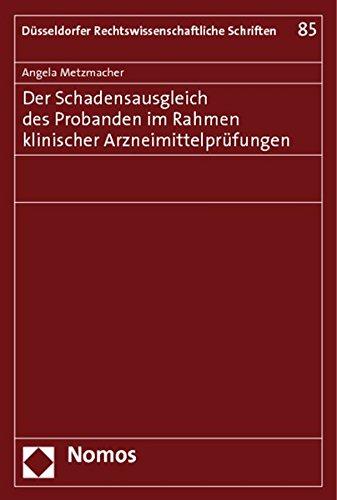 Der Schadensausgleich des Probanden im Rahmen klinischer Arzneimittelprüfungen: Angela ...