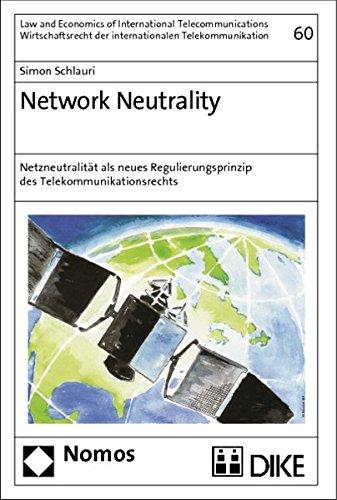 9783832954789: Network Neutrality: Netzneutralitat Als Neues Regulierungsprinzip Des Telekommunikationsrechts (Law and Economics of International Telecommunications) (German Edition)