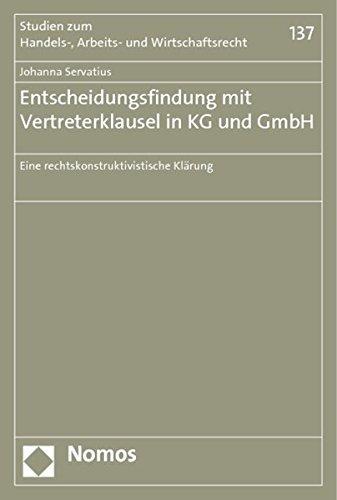 Entscheidungsfindung mit Vertreterklausel in KG und GmbH: Johanna Servatius