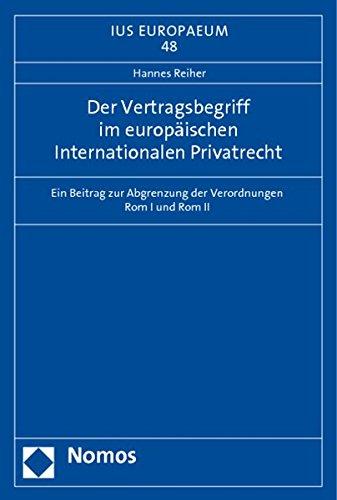 Der Vertragsbegriff im europäischen Internationalen Privatrecht: Hannes Reiher