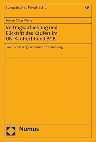 9783832954949: Vertragsaufhebung und Rücktritt des Käufers im UN-Kaufrecht und BGB: Eine rechtsvergleichende Untersuchung (Europaisches Privatrecht)