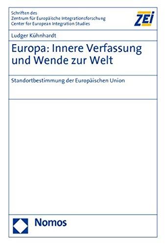 Europa: Innere Verfassung und Wende zur Welt: Ludger Kühnhardt