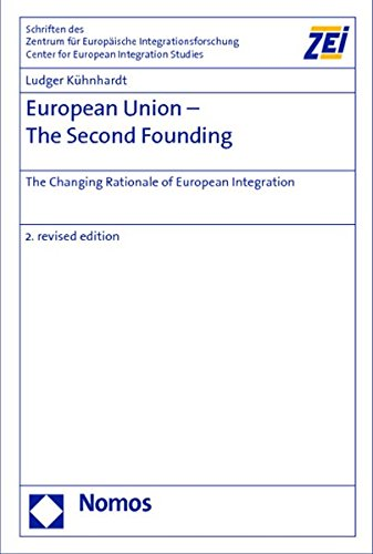 European Union - The Second Founding: The Changing Rationale of European Integration (Second Revised Edition) - Ludger Kühnhardt