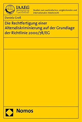 9783832956158: Die Rechtfertigung Einer Altersdiskriminierung Auf Der Grundlage Der Richtlinie 2000/78/Eg (Studien Zum Auslandischen, Vergleichenden Und Internationale) (German Edition)