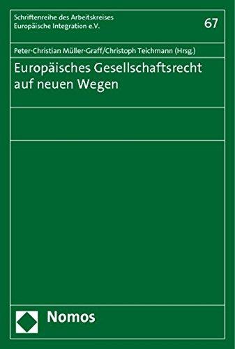 Europäisches Gesellschaftsrecht auf neuen Wegen: Peter-Christian Müller-Graff