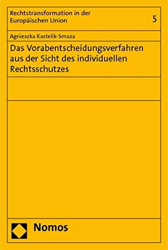 Das Vorabentscheidungsverfahren aus der Sicht des individuellen Rechtsschutzes: Agnieszka ...